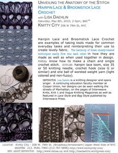 Lisa Daehlin teaches Hairpin Lace & Broomstick Lace Crochet Saturday, 2-5pm May 8, 2010 Knitty City, UWS, NYC