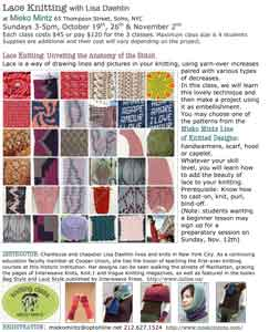 Lisa Daehlin teaching Lace Knitting Sundays 3-5pm Oct 19, 26, Nov 2 Mieko Mintz - Soho, NYC